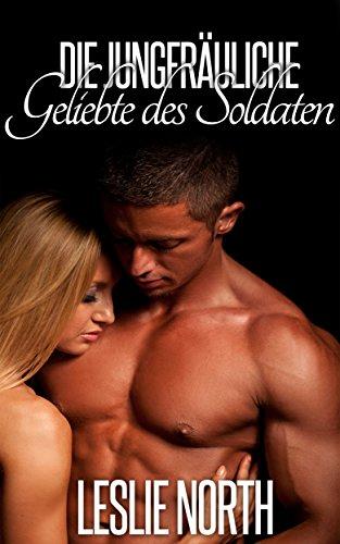 Die jungfräuliche Geliebte des Soldaten (Die Männer von Denver 2) (German Edition)