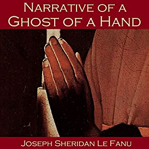 Narrative of a Ghost of a Hand Audiobook