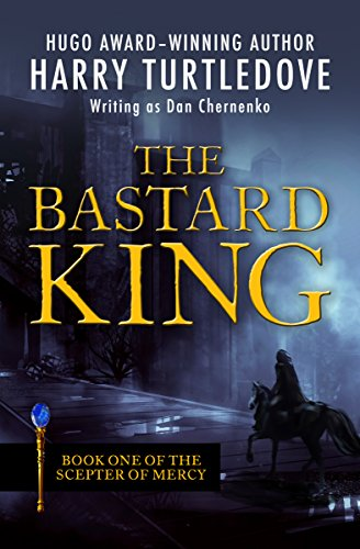The bastard king the scepter of mercy book 1 kindle edition by the bastard king the scepter of mercy book 1 by turtledove harry fandeluxe PDF
