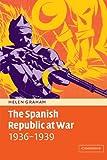 The Spanish Republic at War 1936-1939