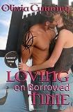 Loving on Borrowed Time, Olivia Cunning, 1463562160