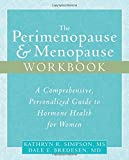 img - for The Perimenopause & Menopause Workbook: A Comprehensive, Personalized Guide to Hormone Health book / textbook / text book