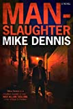 Front cover for the book Man-Slaughter by Mike Dennis