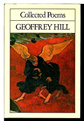 Geoffrey Hill: Collected Poems