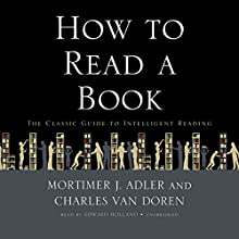 How to Read a Book Audiobook by Mortimer J. Adler, Charles Van Doren Narrated by Edward Holland