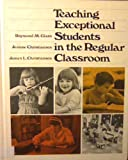 Teaching Exceptional Students in the Regular Classroom, Raymond M. Glass and Jeanne Christiansen, 0316140600