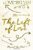 The Left of Love (Wayward Love) (Volume 1)