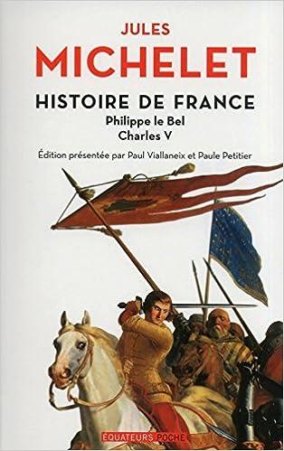 Livres Histoire de France - tome 3 Philippe Le Bel, Charles V pdf, epub ebook