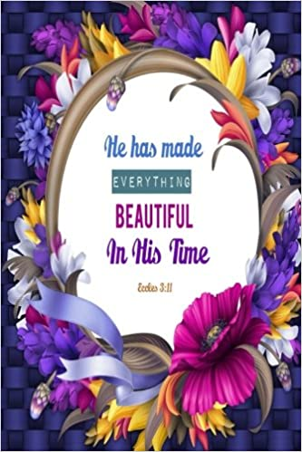 eccles he has made everything beautiful in his time bible