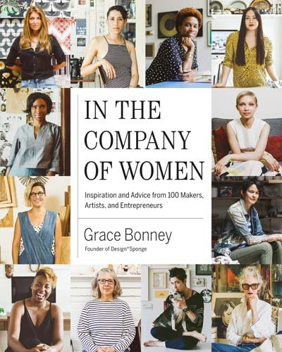 In the Company of Women: Inspiration and Advice from over 100 Makers, Artists, and Entrepreneurs cover