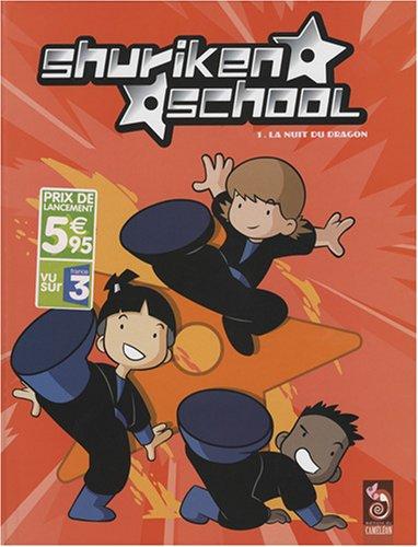 Shuriken School, Tome 1 : La nuit du dragon
