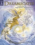 img - for Dreamscapes: Creating Magical Angel, Faery & Mermaid Worlds In Watercolor book / textbook / text book