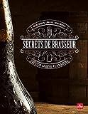 secrets de brasseur reussir sa biere maison french edition