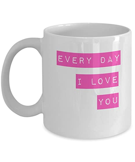 Amazoncom Every Day I Love You Valentines Gifts Ceramic