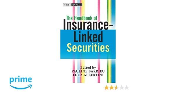 the h andbook of insurance linked securities albertini luca barrieu pauline