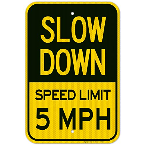 Slow Down Sign, Speed Limit 5 MPH Sign, Large 12x18 3M Reflective (EGP) Rust Free .63 Aluminum, Weather/Fade Resistant, Easy Mounting, Indoor/Outdoor Use, Made in USA by SIGO SIGNS from Sigo Signs