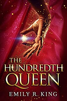 The Hundredth Queen (The Hundredth Queen Series Book 1) by [King, Emily R.]