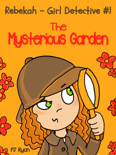 Rebekah - Girl Detective #1: The Mysterious Garden (a fun short story mystery for children ages 9-12) (Game Garden Umbrellas)