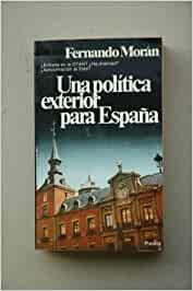 Politica exterior para España, una Colección Documento: Amazon.es: Morán, Fernando: Libros