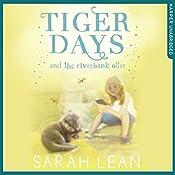 The Riverbank Otter: Tiger Days, Book 3   Sarah Lean