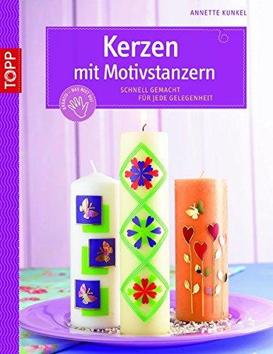 Kerzen mit Motivstanzern: Schnell gemacht für jede Gelegenheit (kreativ.kompakt.kids)