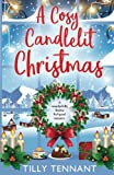 A Cosy Candlelit Christmas: A wonderfully festive feel good romance (An Unforgettable Christmas) (Volume 2) by  Tilly Tennant in stock, buy online here