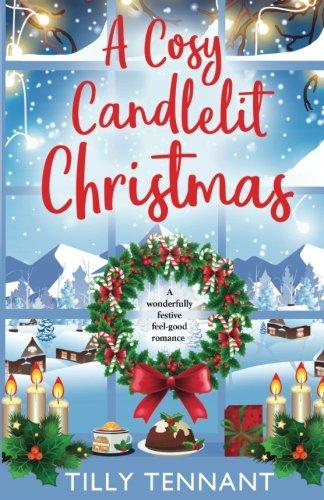 A Cosy Candlelit Christmas  A Wonderfully Festive Feel Good Romance  An Unforgettable Christmas   Volume 2