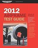 Airframe Test Guide 2012, Dale Crane, 1560278560