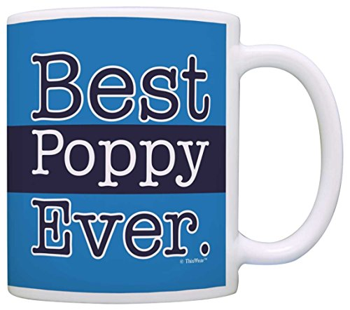 (Fathers Day Gifts for Grandpa Best Poppy Ever Grandpa Gifts Gift Coffee Mug Tea Cup Blue)