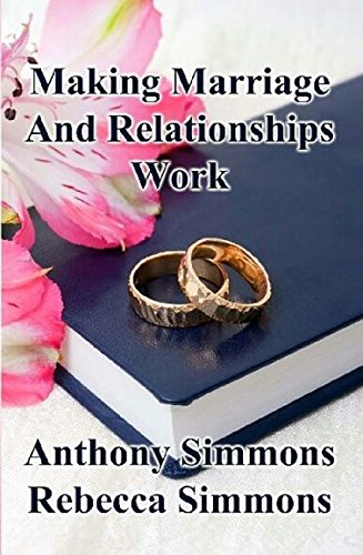 Making Marriage And Relationships Work