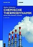 Chemische Thermodynamik : Grundlagen, Übungen, Lösungen, Schreiter, Walter, 3110331063