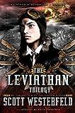 Scott Westerfeld: Leviathan Trilogy: Leviathan; Behemoth; Goliath (The Leviathan Trilogy)