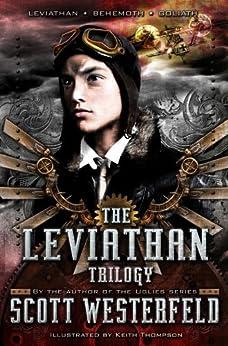 Scott Westerfeld: Leviathan Trilogy: Leviathan; Behemoth; Goliath (The Leviathan Trilogy) by [Westerfeld, Scott]
