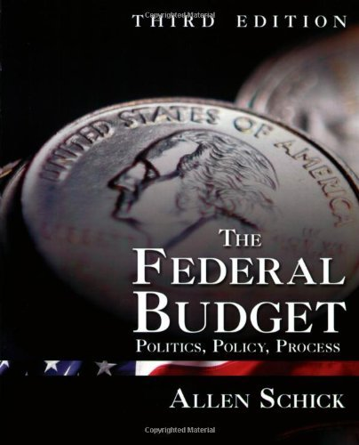 Download By Allen Schick - The Federal Budget: Politics, Policy, Process: 3rd (third) Edition PDF