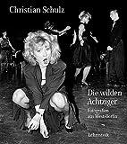Die wilden Achtziger: Fotografien aus West-Berlin