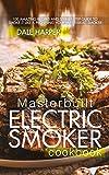Best Masterbuilt Cookbooks - Masterbuilt Electric Smoker Cookbook: 100 Amazing Recipes Review