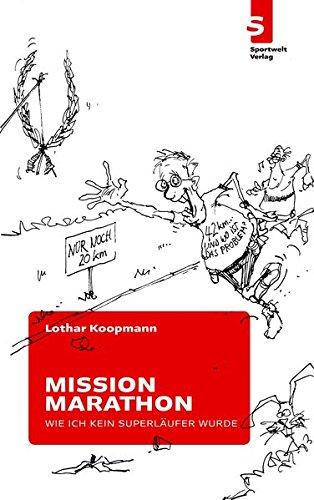 Mission Marathon Oder: Wie ich kein Superläufer wurde