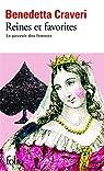 Reines et favorites : Le pouvoir des femmes par Craveri