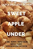 How to make a Quick Delicious Dessert: Sweet Apple Under
