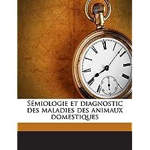 Sémiologie et diagnostic des maladies des animaux domestiques (French Edition)