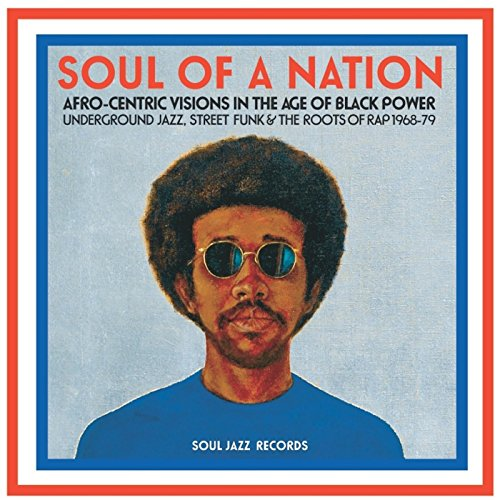 Soul Of A Nation: Afro-Centric Visions In The Age Of Black Power – Underground Jazz, Street Funk; The Roots Of Rap - Express Vision Australia