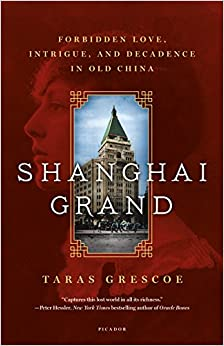 Shanghai Grand: Forbidden Love, Intrigue, And Decadence In Old China Downloads Torrent
