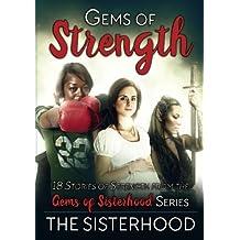 Gems of Strength (Gems of Sisterhood) (Volume 1)