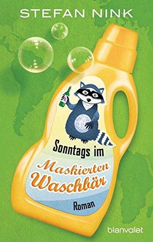 Sonntags im Maskierten Waschbär: Roman