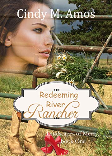 Redeeming River Rancher (Landscapes of Mercy Book 1) by [Amos, Cindy M.]