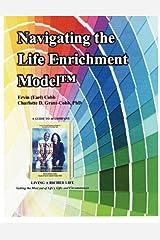 Navigating the Life Enrichment Model by Cobb Ervin (Earl) Grant-Cobb Charlotte D. (2010-10-01) Paperback Paperback
