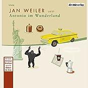 Antonio im Wunderland | Jan Weiler