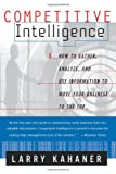 Competitive Intelligence, Larry Kahaner, 0684844044