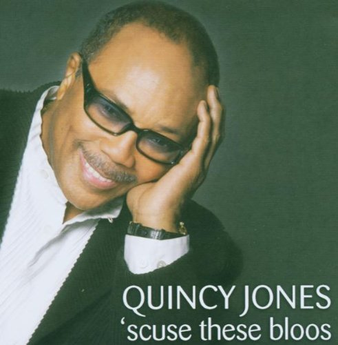 Scuse These Bloos by Quincy Jones