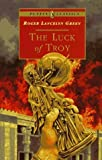 The Luck of Troy (Puffin Classics) by Roger Lancelyn Green (1997-01-01)